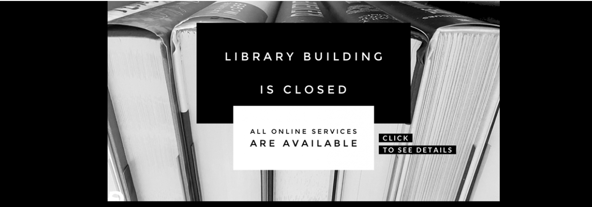 Library Building is Closed, click for details